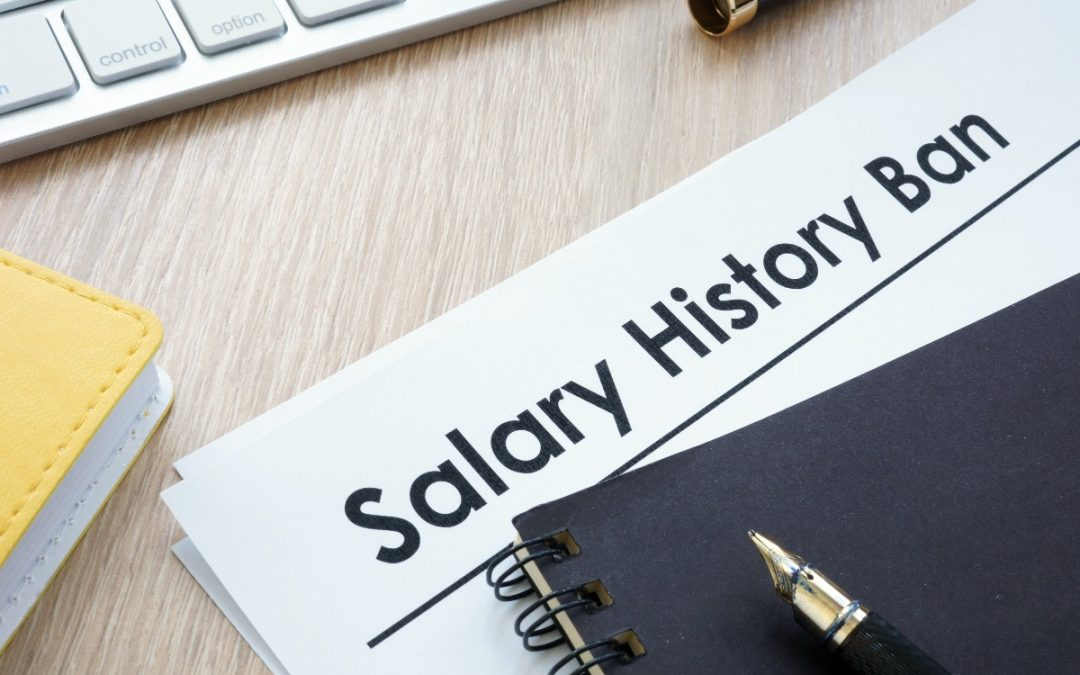 Salary History Requests are a Thing of the Past